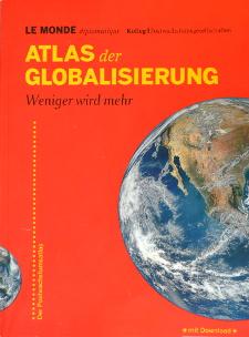 Atlas der Globalisierung – Weniger wird mehr